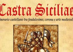 """Manifestazione """"Castra Siciliae, itinerario castellano tra feudalesimo, corona e arte medievale"""""""