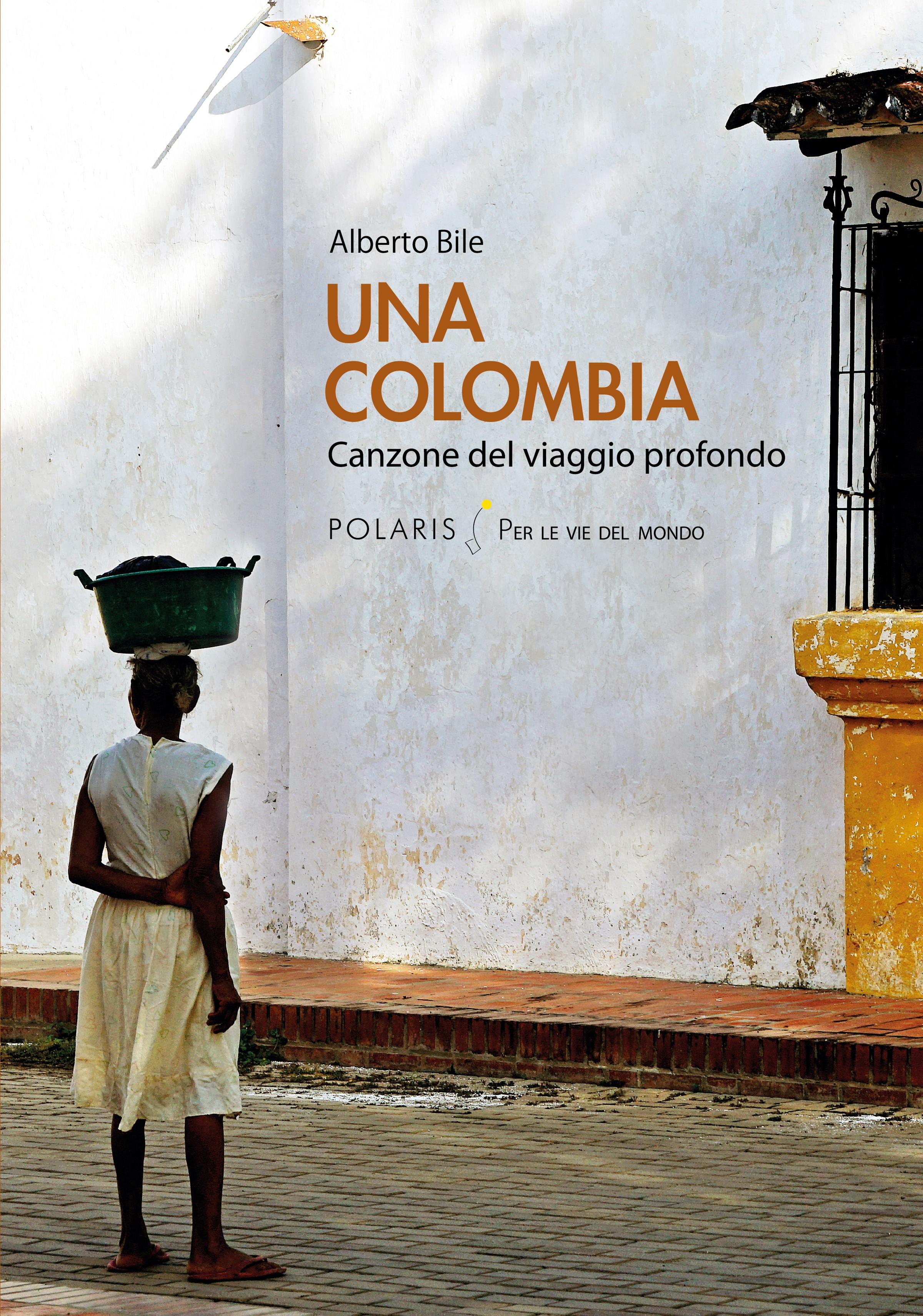 """Il blogger Alberto Bile, attraverso le pagine, racconta """"Una Colombia"""""""